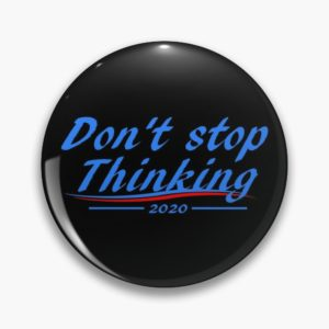 don't stop thinking pin